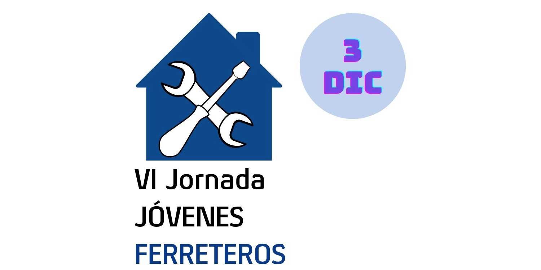 VI Jornada de Jóvenes Ferreteros. 3 de diciembre.
